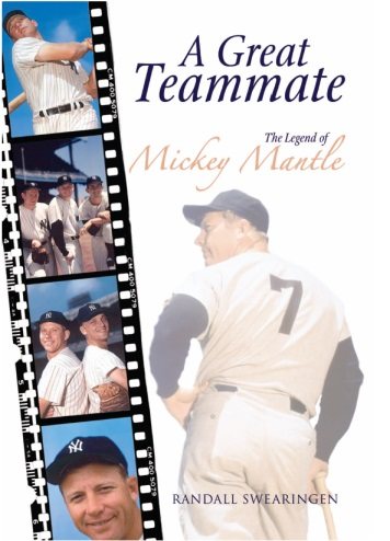 A Great Team Mate' a biography of Mickey Mantle.